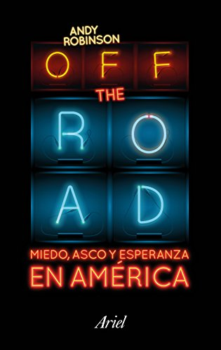 Off the road: Miedo, asco y esperanza en Am�rica