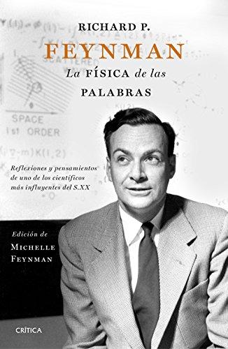 Richard P. Feynman: La f�sica de las palabras